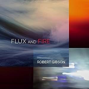 Gibson: Flux & Fire