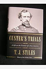 CUSTER'S TRIALS Frontier Life 1st/1st SIGNED 2015 Pulitzer for History TJ Stiles Hardcover
