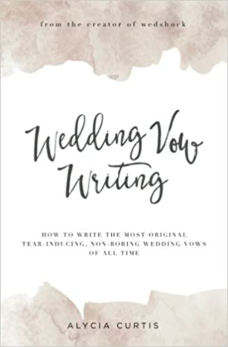 Wedding vow writing how to write the most original tear inducing wedding vow writing how to write the most original tear inducing non boring wedding vows of all time alycia curtis hilary gunning dustin lindsey junglespirit Gallery