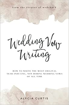 Wedding vow writing how to write the most original tear inducing wedding vow writing how to write the most original tear inducing non boring wedding vows of all time junglespirit Gallery