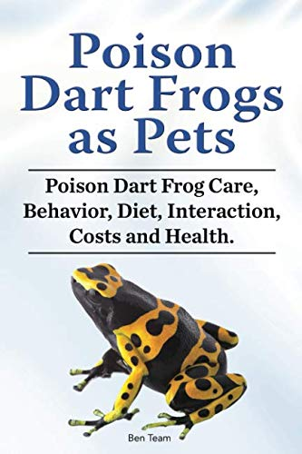 (Poison Dart Frogs as Pets. Poison Dart Frog Care, Behavior, Diet, Interaction, Costs and)