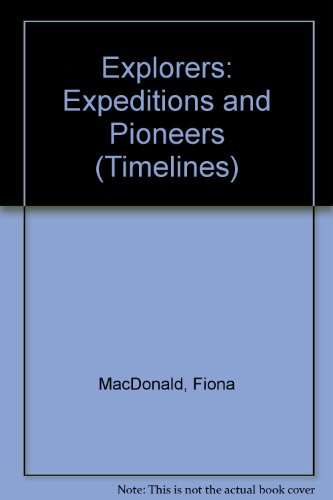 Explorers: Expeditions & Pioneers (Timelines)