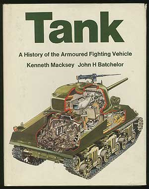 Tank: A History of the Armoured Fighting Vehicle
