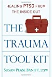 The Trauma Tool Kit, Susan Pease Banitt, 0835608964