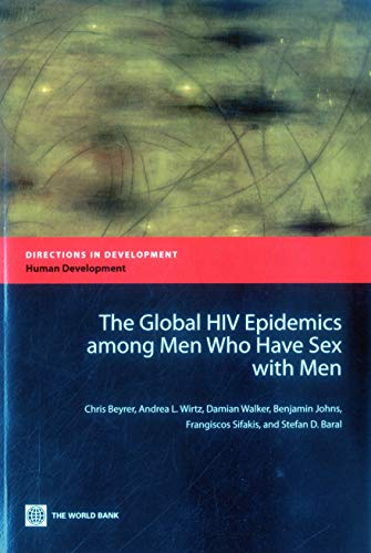 The Global HIV Epidemics among Men Who Have Sex with Men (MSM) (Directions in Development)