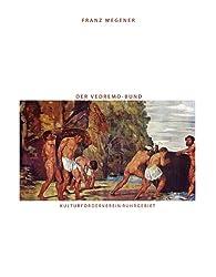 Der Vedremo-Bund. Conrad Fiedler, Hans von Marées und Adolf von Hildebrand (German Edition)