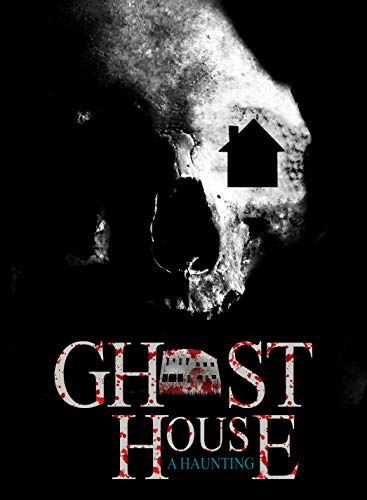 Ghost House: A Haunting -
