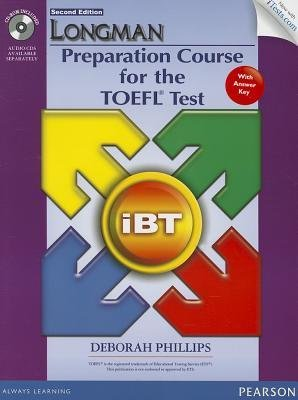 [(Longman Preparation Course for the TOEFL IBT Test (with CD-ROM, Answer Key, and Itest))] [Author: Deborah Phillips] published on (February, 2013)