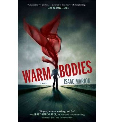 Warm Bodies: A Novel [Paperback] [2011] (Author) Isaac Marion