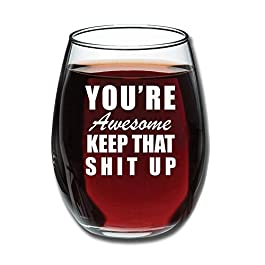 You're Awesome Funny 15 oz Stemless Wine Glass – Unique Birthday Gift Ideas Men or Women – Novelty Gifts for Office…