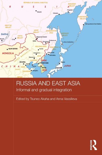 Download Russia and East Asia: Informal and Gradual Integration (Routledge Contemporary Russia and Eastern Europe Series) Pdf