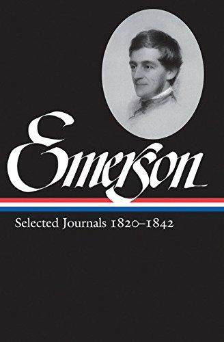 Ralph Waldo Emerson: Selected Journals Vol. 1 1820-1842 (LOA #201) (Library of America Ralph Waldo Emerson Edition)