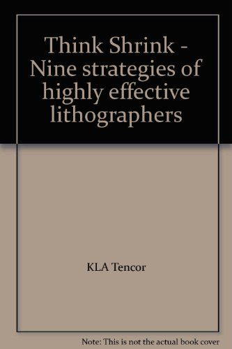 Think Shrink   Nine Strategies Of Highly Effective Lithographers