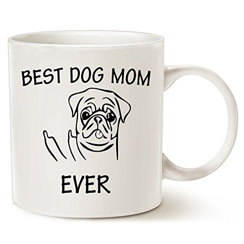 Funny Pug Dog Mom Coffee Mug for Dog Lovers - Best Dog Mom Ever with Middle Finger - Best Cute Christmas Gifts for Mom Mother Porcelain Cup White, 14 Oz (College Humor Halloween Ideas)