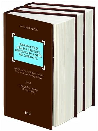 Derechos civiles forales y especiales: concordancias a partir del Código Civil: Legislación foral y especial de Aragón, Cataluña, Galicia, Baleares, ...