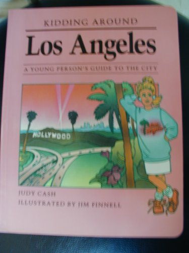 Kidding Around Los Angeles: A Young Person's Guide to the City PDF