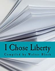 I Chose Liberty: Autobiographies of Contemporary Libertarians