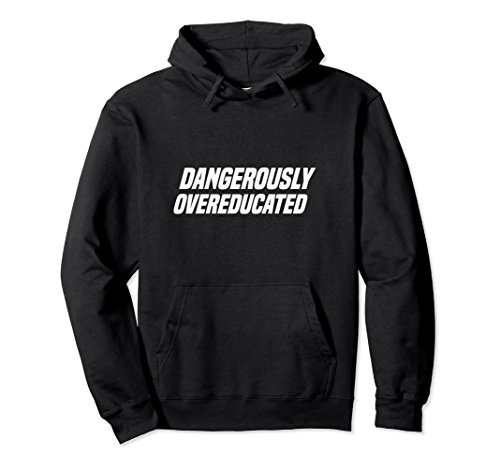 Unisex Dangerously Overeducated Graduation Pullover Hoodie Small Black