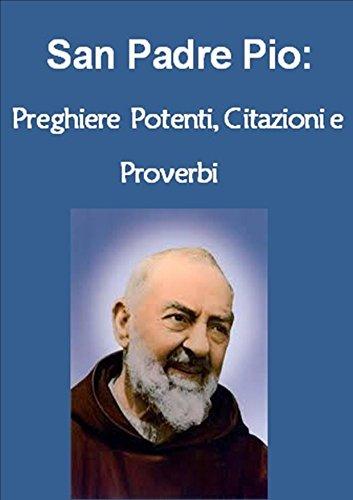 San Padre Pio Preghiere Potenti Citazioni E Proverbi Italian