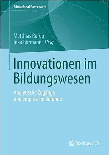 Innovationen im Bildungswesen: Analytische Zugänge und empirische Befunde Educational Governance