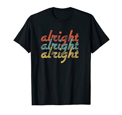 Vintage Retro Distressed 70's Alright Alright T-Shirt Gift