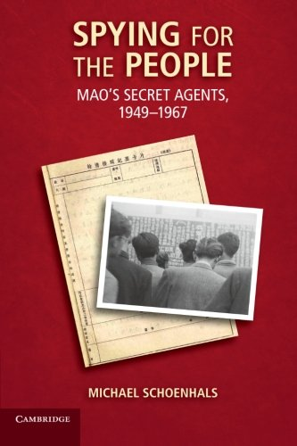 Spying for the People: Mao's Secret Agents, 1949-1967