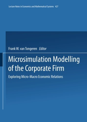 Microsimulation Modelling of the Corporate Firm: Exploring Micro-Macro Economic Relations (Lecture Notes in Economics an