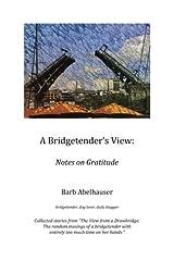 A Bridgetender's View:: Notes on Gratitude (color edition) Paperback