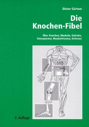 die-knochen-fibel-ber-knochen-muskeln-gelenke-osteoporose-muskelrheuma-arthrose