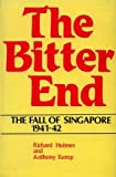 img - for Bitter End: Fall of Singapore, 1942 book / textbook / text book