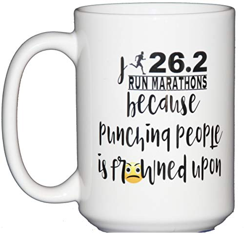 I Run Marathons Because Punching People Is Frowned Upon - Inappropriate Humor Funny Coffee Mug - 26.2