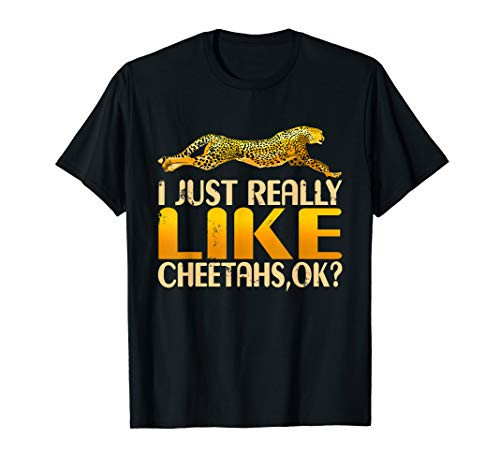 Funny I Just Really Like Cheetahs OK? Safari Trip T-Shirt