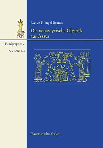 Die neuassyrische Glyptik aus Assur: Mit Beiträgen von Sabine Böhme und Othmar Keel (Wissenschaftliche Veroffentlichungen Der Deutschen Orient-Ge) (German Edition)