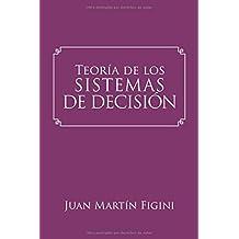 Teoría de los Sistemas de Decisión: Un modelo basado en los sistemas mentales (Spanish Edition)