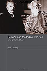 Science and the Indian Tradition: When Einstein Met Tagore (India in the Modern World (Numbered)) by David L. Gosling (2008-08-31)