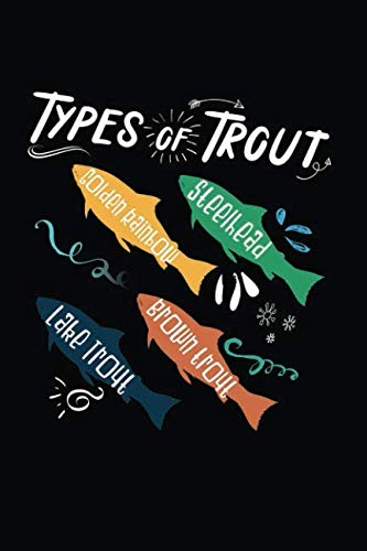 Types Of Trout Golden Rainbow Steelhead Lake Trout Brown Trout: 120 Pages 6 x 9 inches Journal - Blank Cookbook for Foodies, Chefs and Cooks who Love ()
