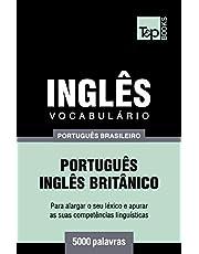 Vocabulário Português Brasileiro-Inglês - 5000 palavras: Inglês britânico