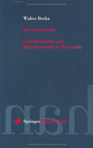 Die Grundrechte: Grundfreiheiten Und Menschenrechte In Österreich (Springers Handbücher Der Rechtswissenschaft) (German Edition)