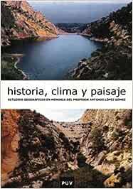 Historia, clima y paisaje: Estudios geográficos en memoria del profesor Antonio López Gómez Fora de Col·lecció: Amazon.es: Rosselló i Verger, Vicenç M.: Libros