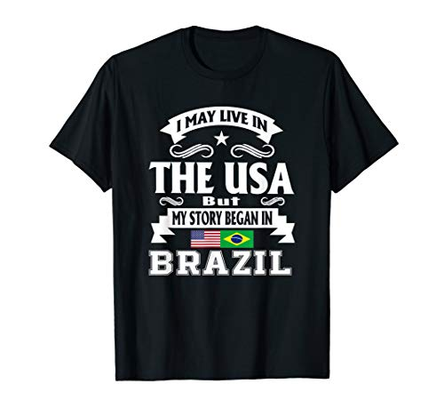 I May Live In USA My Heart In Brazil Tshirt Brazilian Gift
