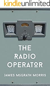 The Radio Operator: Robert Ford's Last Stand in the Fight to Save Tibet (Kindle Single)