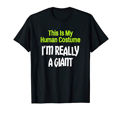 Human Costume I'm Really A Giant Halloween
