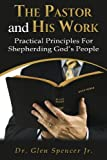 The Pastor and His Work, Glen Spencer, 1494971917
