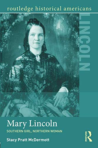 Mint 1809 - Mary Lincoln (Routledge Historical Americans)