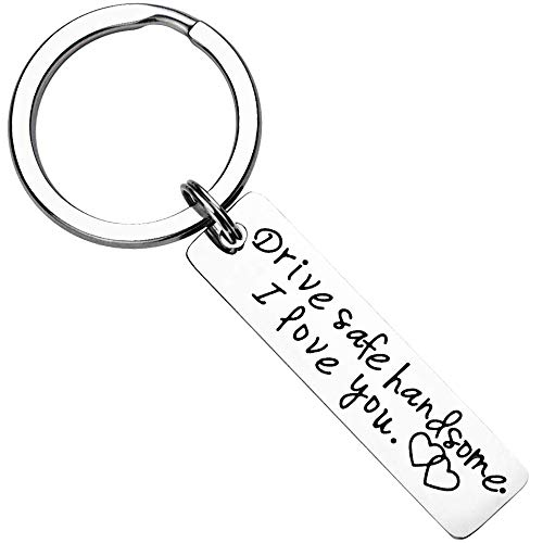 AXEN Key Chain Gift, Drive Safe Handsome I love you, Style 1
