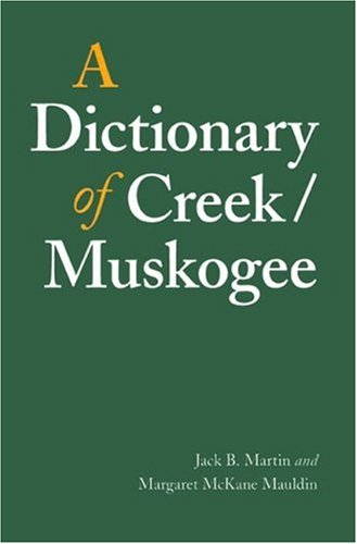 A Dictionary of Creek/Muskogee (Studies in the Anthropology of North American Indians)