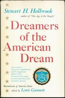 Dreamers Of The American Dream by Stewart Hall Holbrook
