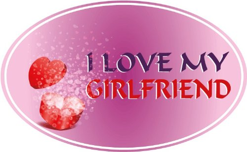 I Love My Girlfriend Car Bumper Sticker Decal 5