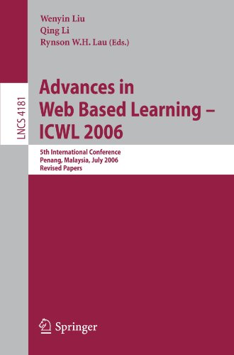Advances in Web Based Learning -- ICWL 2006: 5th International Conference, Penang, Malaysia, July 19-21, 2006, Revised Papers (Lecture Notes in Computer Science)