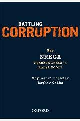 Battling Corruption: Has NREGA Reached India's Rural Poor? Hardcover